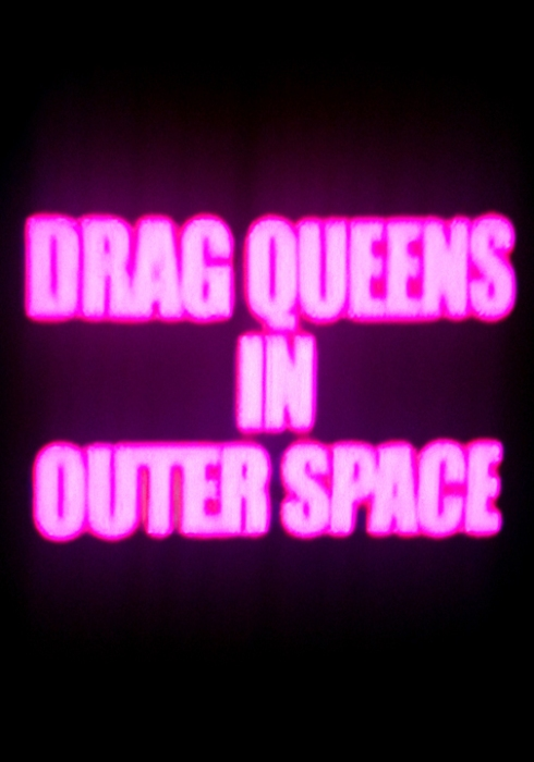 DRAG QUEENS IN SPACE